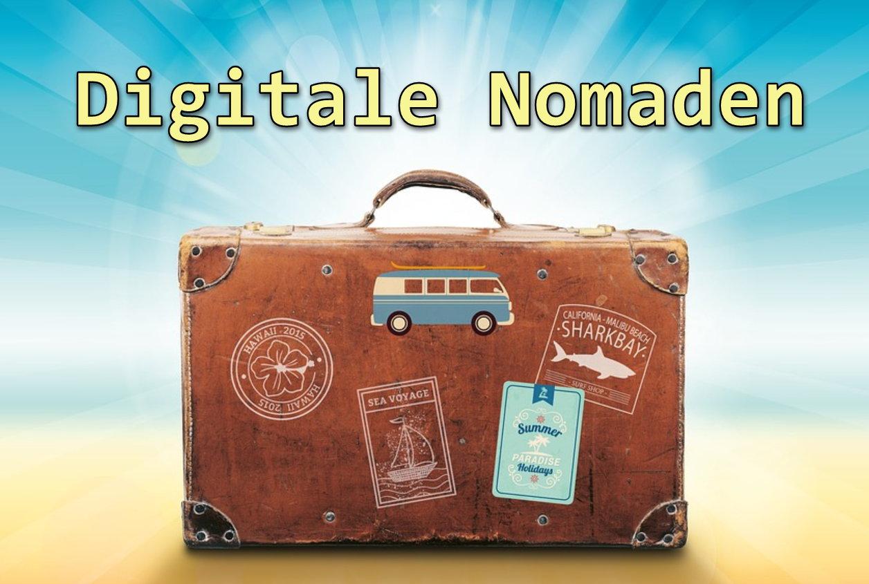 Digitale Nomaden Informationen und wie wird man digitaler Nomade