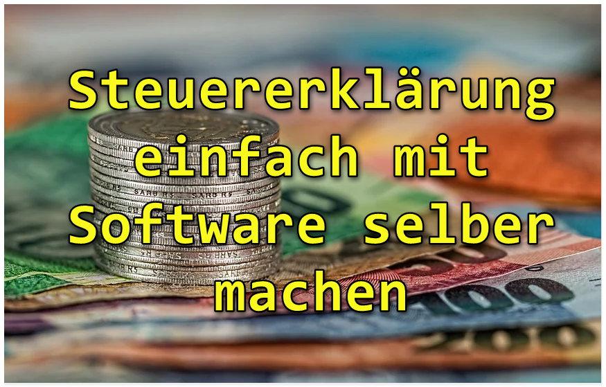 Geld vom Finanzamt zurück: Die Steuererklärung bequem am eigenen PC erstellen